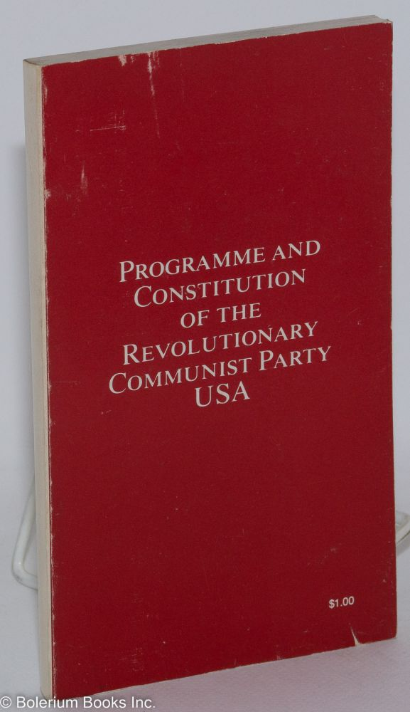 Programme and constitution of the Revolutionary Communist Party, USA. Revolutionary Communist Party.