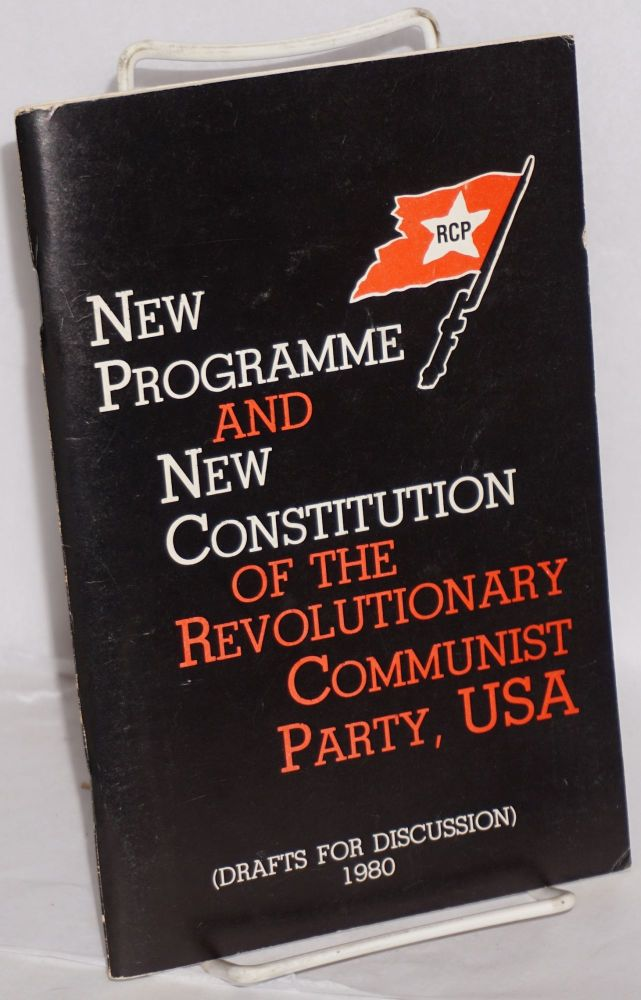 New programme and new constitution of the Revolutionary Communist Party, USA. USA Revolutionary Communist Party.