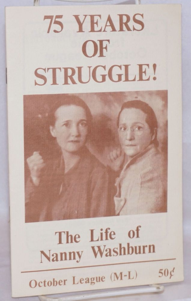 75 years of struggle! the life of Nanny Washburn. October League, Marxist-Leninist.