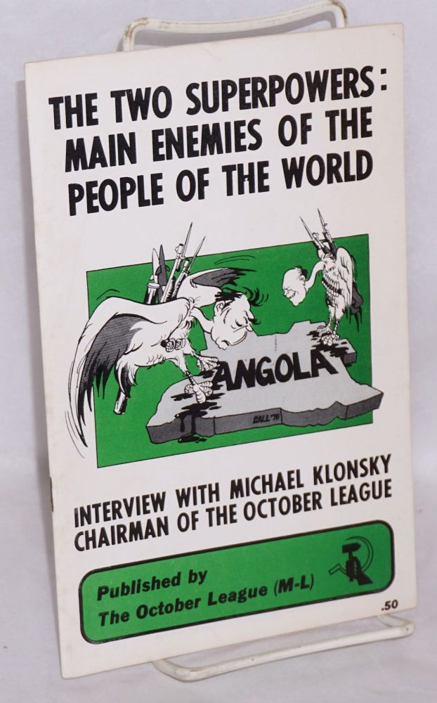 The two superpowers: main enemies of the people of the world. Interview with Michael Klonsky, chairman of the October League. October League, Marxist-Leninist, Michael Klonsky.