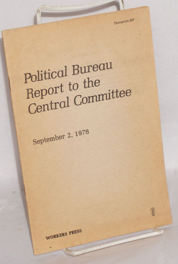 Political bureau report to the central committee. September 2, 1978. Communist Labor Party.