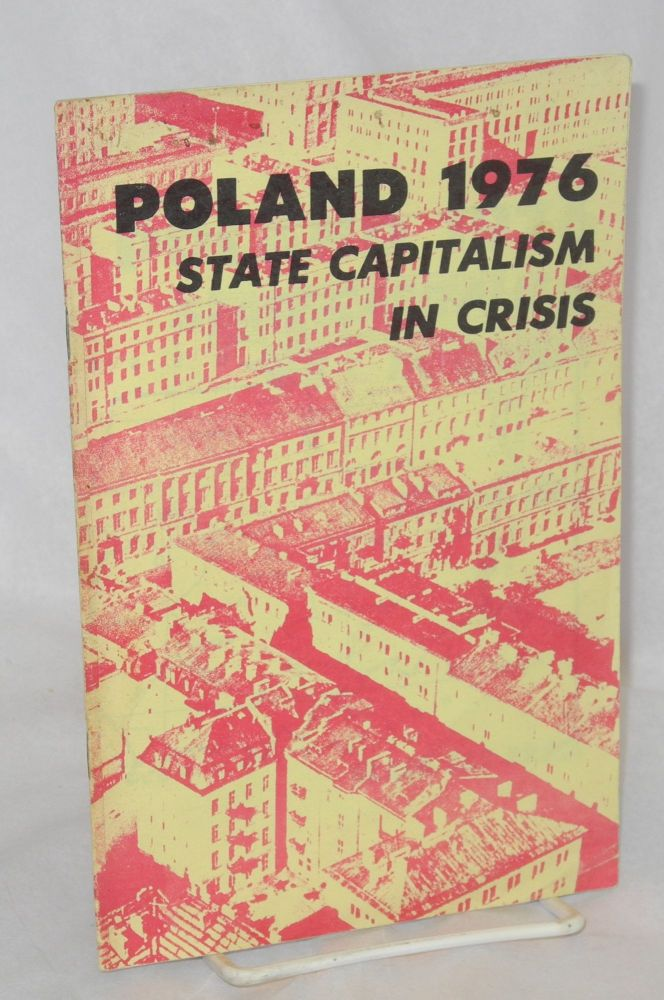 Poland 1976; state capitalism in crisis. Bruce Allen.