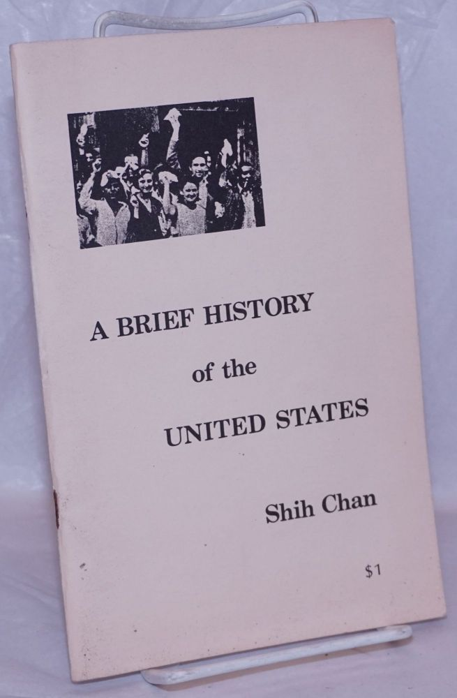 A Brief history of the United States. Chan Shih, , the Chinese Translation Group.