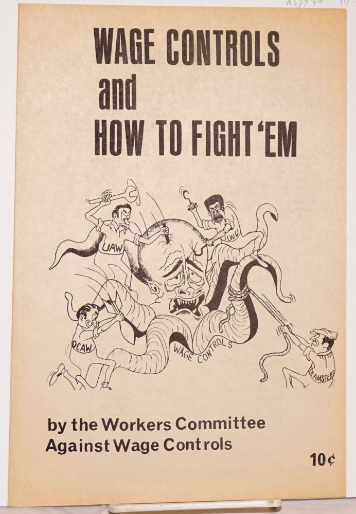 Wage controls and how to fight 'em. Workers Committee Against Wage Controls.