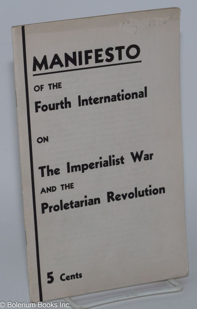 Manifesto of the Fourth International on the imperialist war and the proletarian revolution. Fourth International.