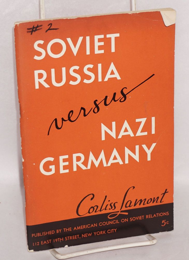 Soviet Russia versus Nazi Germany. A study in contrasts. Corliss Lamont.
