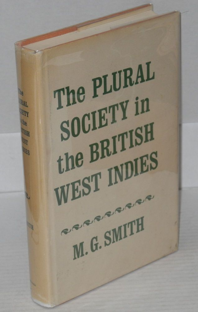 The plural society in the British West Indies. M. G. Smith.