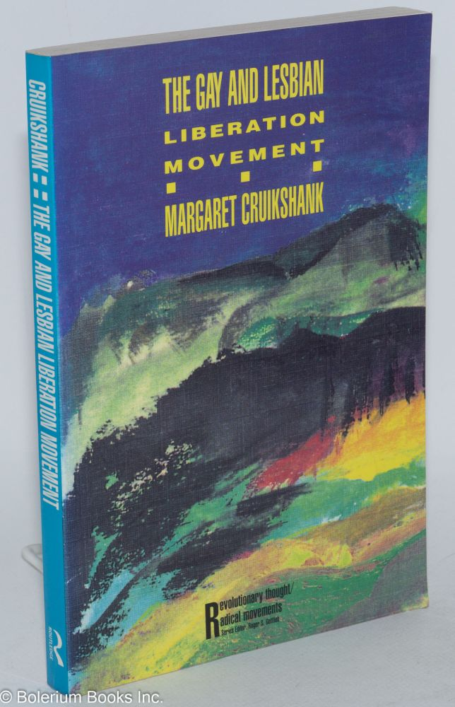 The gay and lesbian liberation movement. Margaret Cruikshank.
