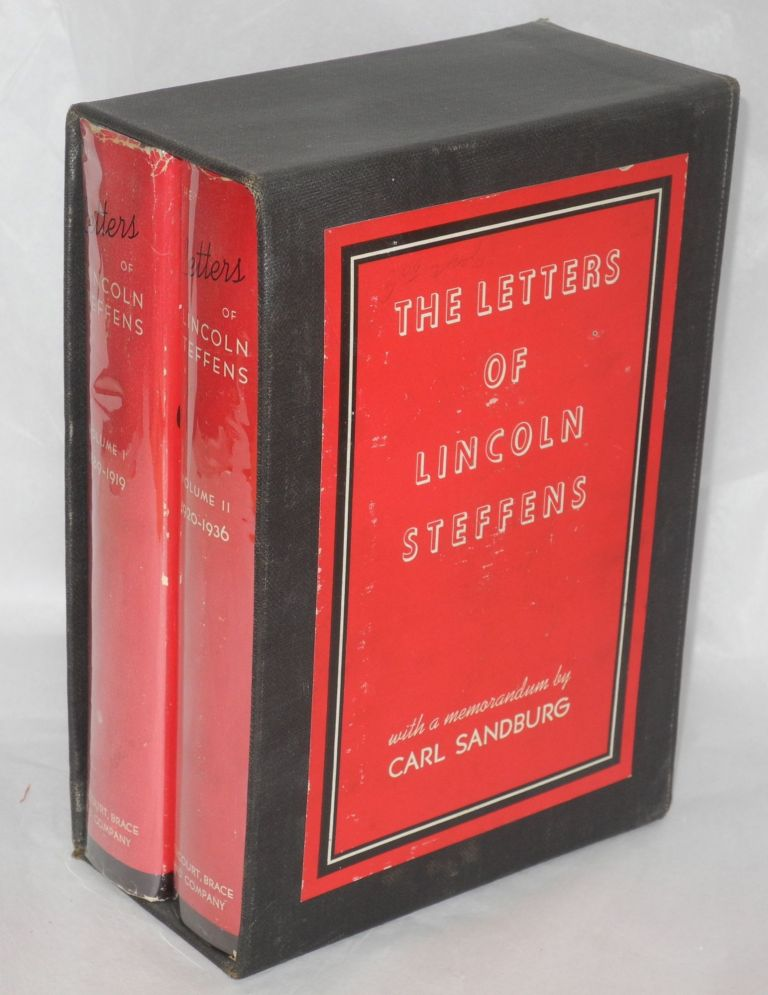 The letters of Lincoln Steffens . Edited with introductory notes by Ella Winter and Granville Hicks with a memorandum by Carl Sandburg. Lincoln Steffens.