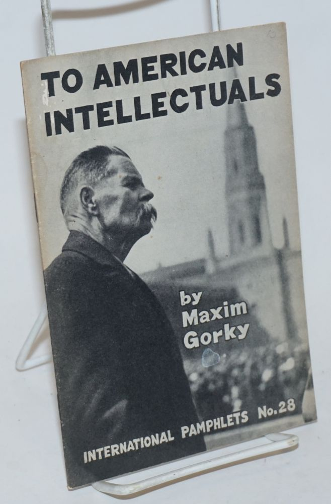 To American intellectuals. Maxim Gorky.