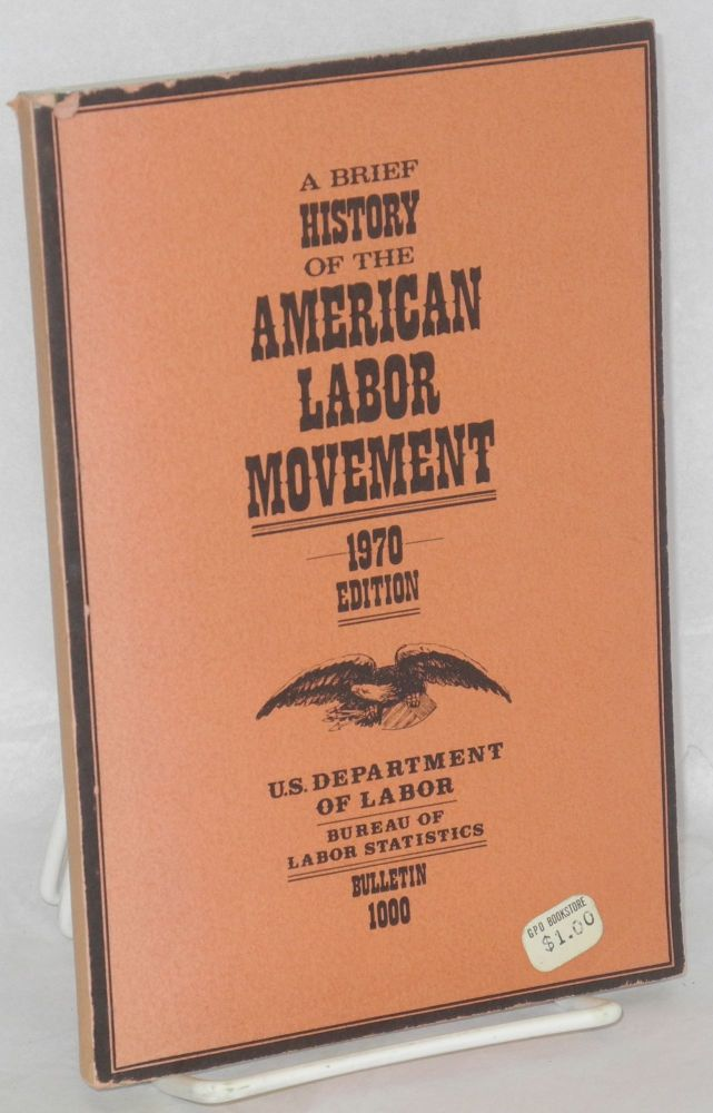 Brief history of the American labor movement. Bureau of Labor Statistics United States Department of Labor.