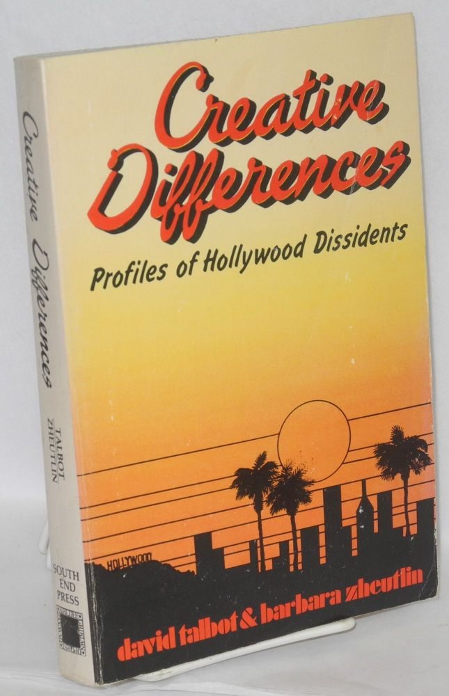Creative differences; profiles of Hollywood dissidents. Barbara Zheutlin, Daivd Talbot.
