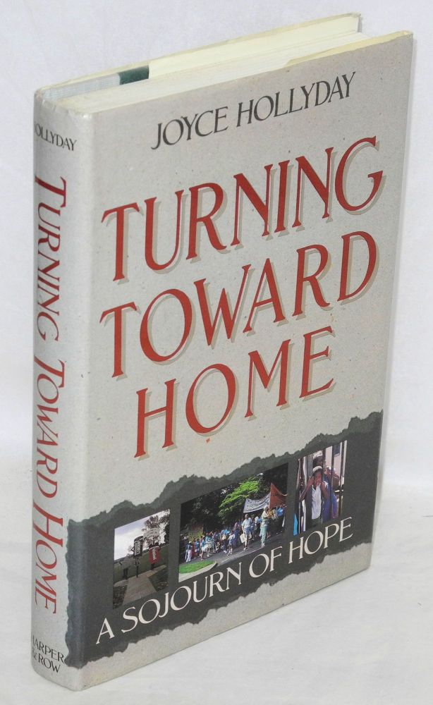 Turning toward home; a sojourn of hope. Joyce Hollyday.