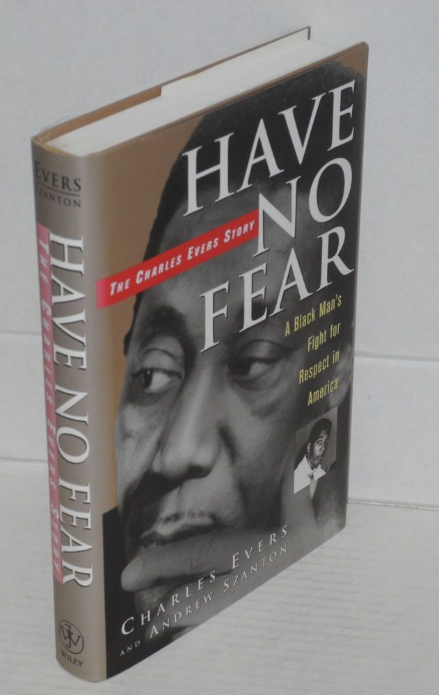 Have no fear; the Charles Evers story. Charles Evers, Andrew Szanton.