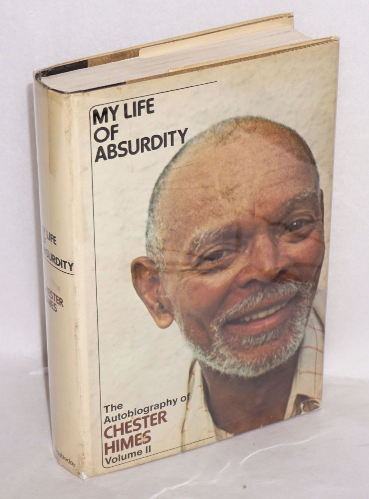 My life of absurdity; the autobiography of Chester Himes, volume II. Chester Himes.