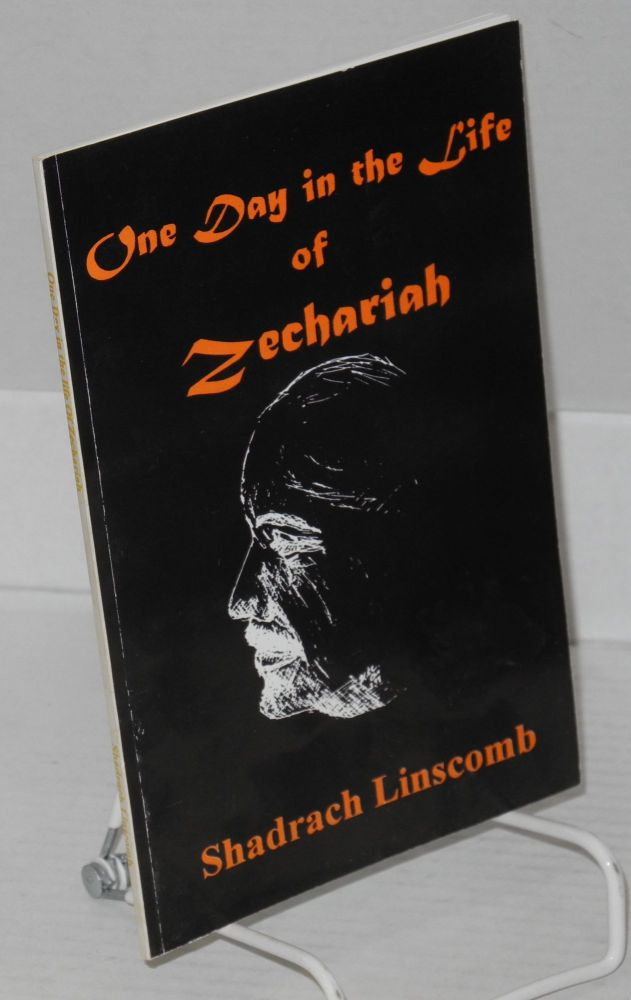 One day in the life of Zechariah. Shadrach Linscomb.