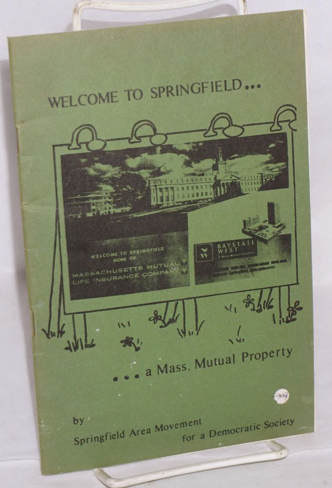 Welcome to Springfield.... a Mass. Mutual property. Springfield Area Movement for a. Democratic Society.