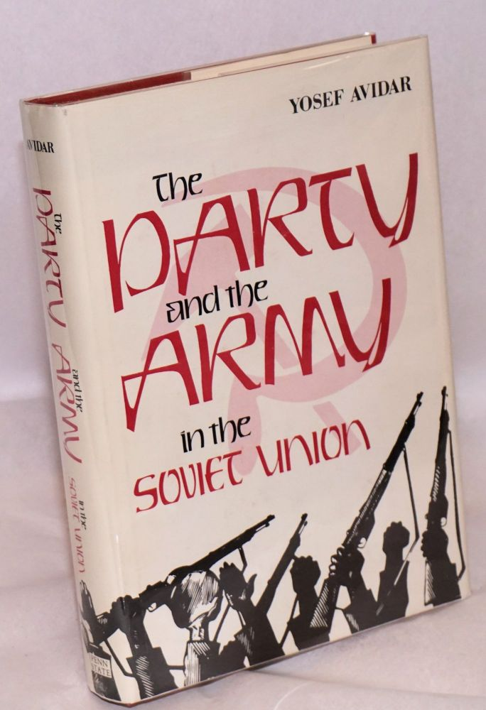 The party and the army in the Soviet Union. Yosef Avidar.