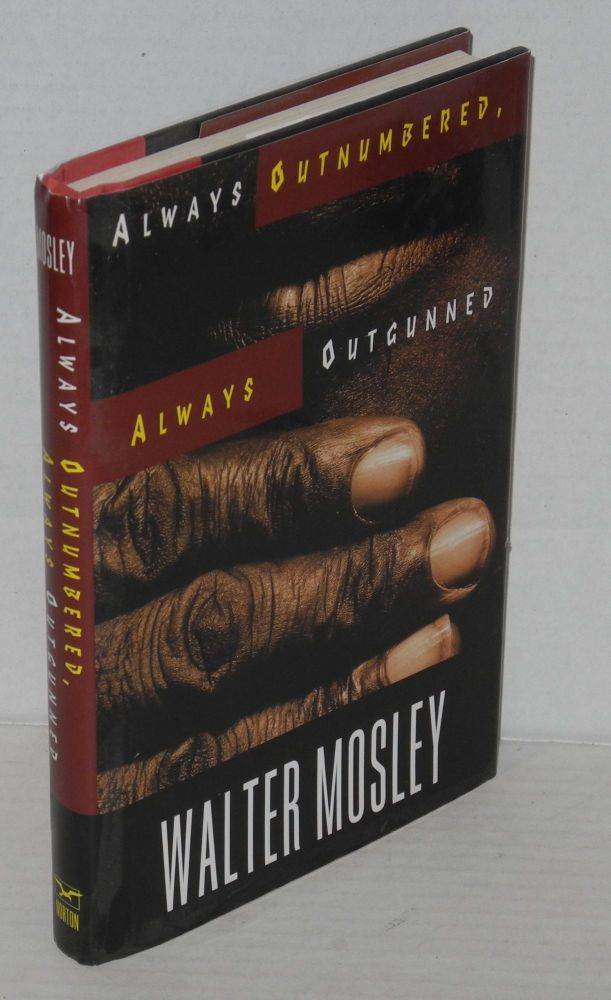 Always outnumbered, always outgunned. Walter Mosley.