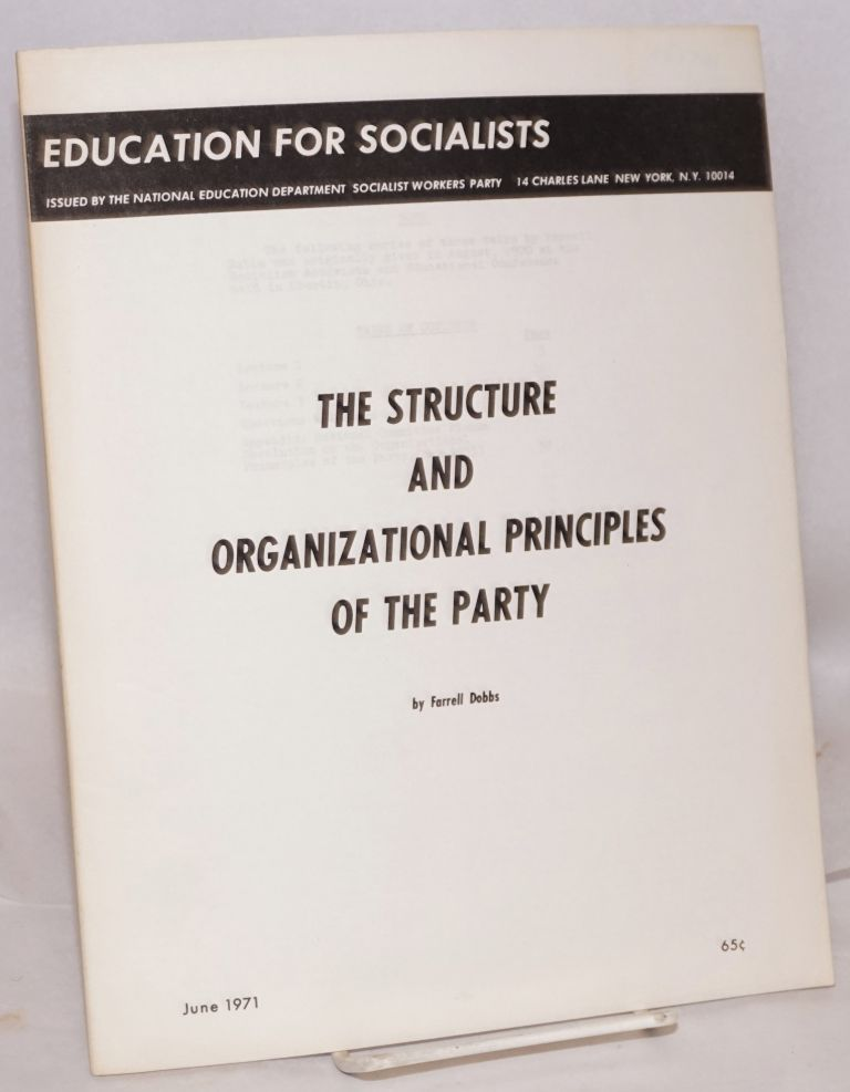 The structure and organizational principles of the Party. Farrell Dobbs.
