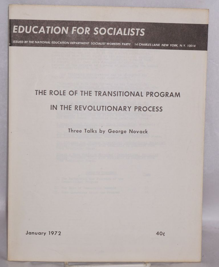 The role of transitional program in the revolutionary process, three talks. George Novack.