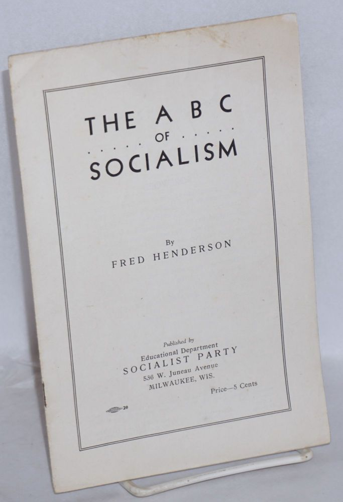 The ABC of socialism. Fred Henderson.