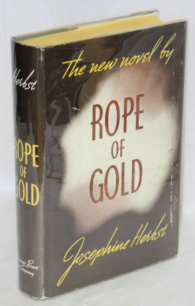 Rope of gold. Josephine Herbst.