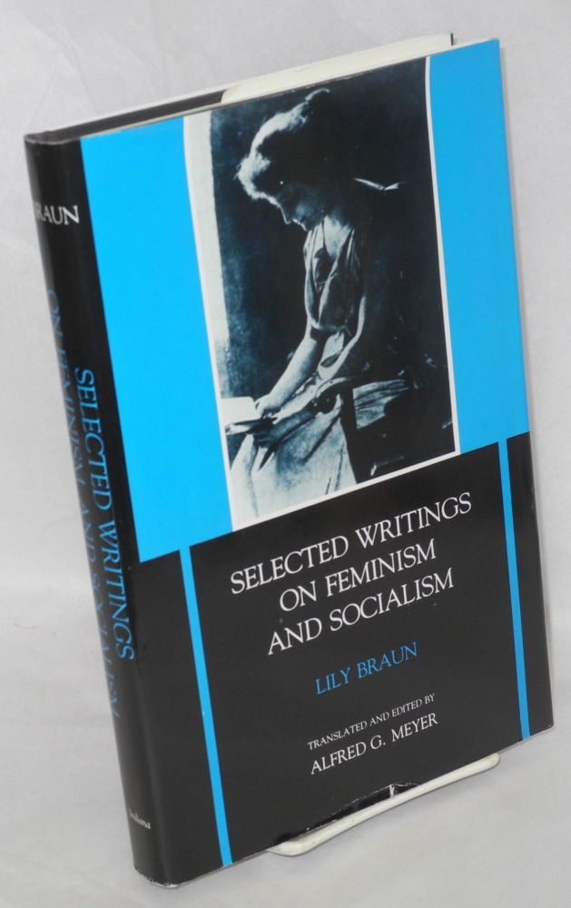 Selected writings on feminism and socialism. Lily Braun.