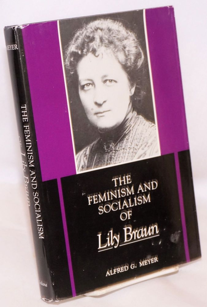 The feminism and socialism of Lily Braun. Alfred G. Meyer.