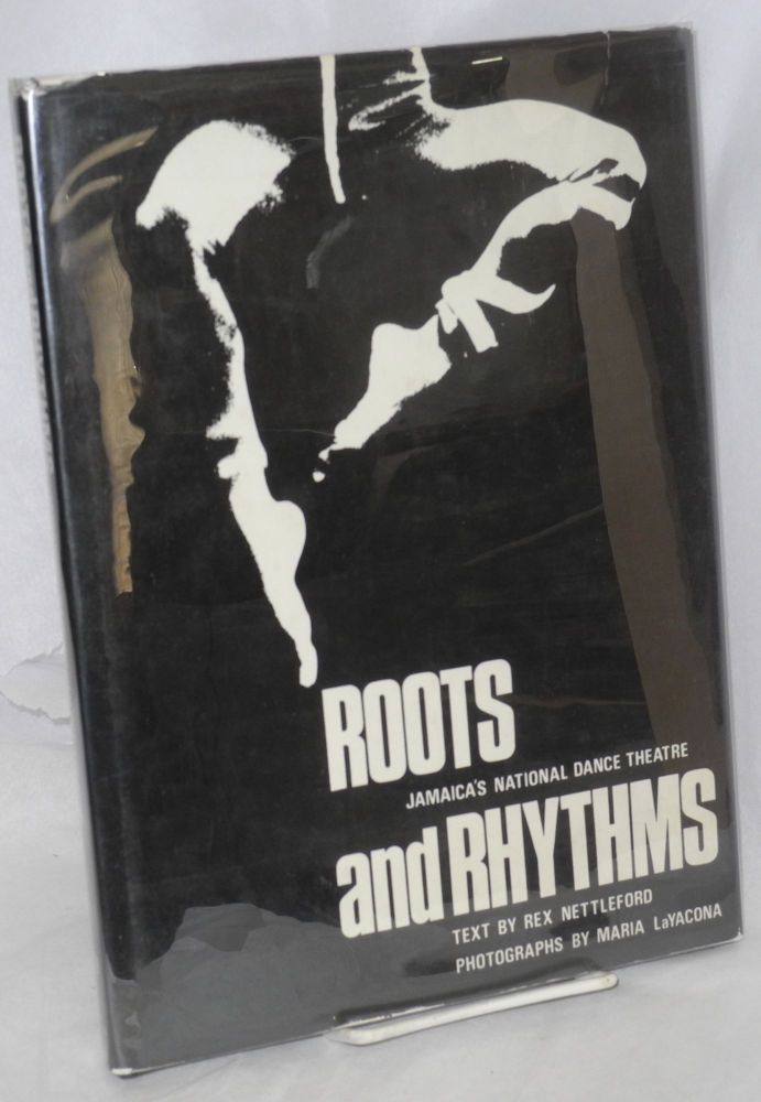 Roots and rhythms; Jamaica's National Dance Theatre Company, photographs by Maria LaYacona. Rex M. Nettleford.