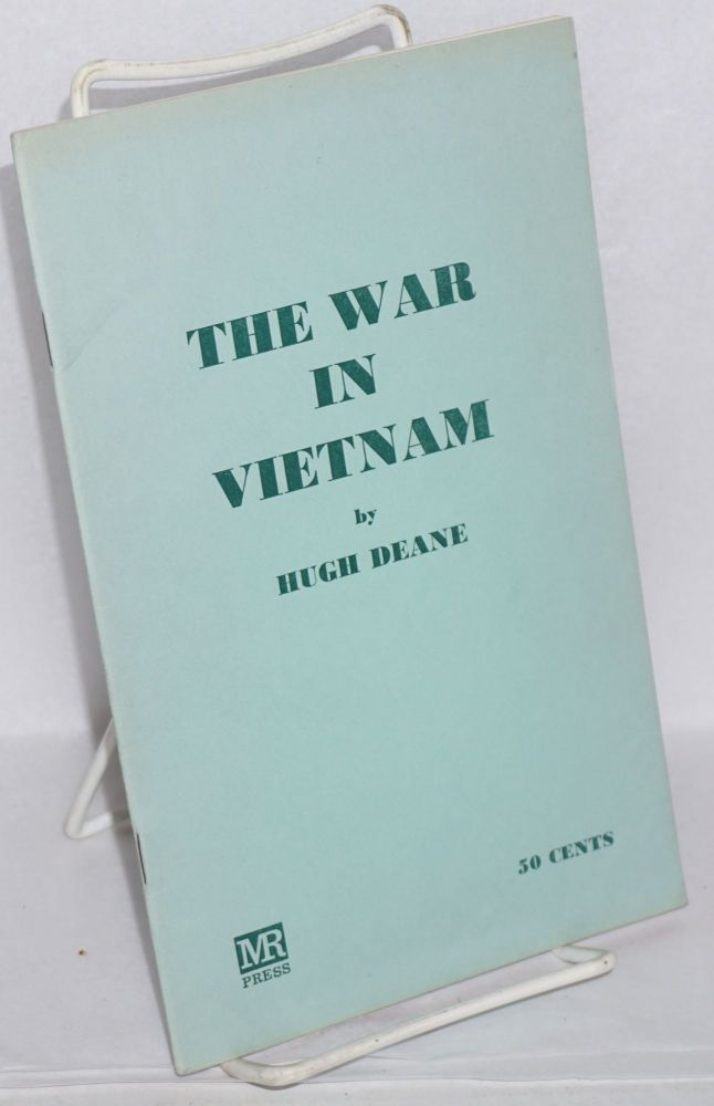 The war in Vietnam. Hugh Deane.