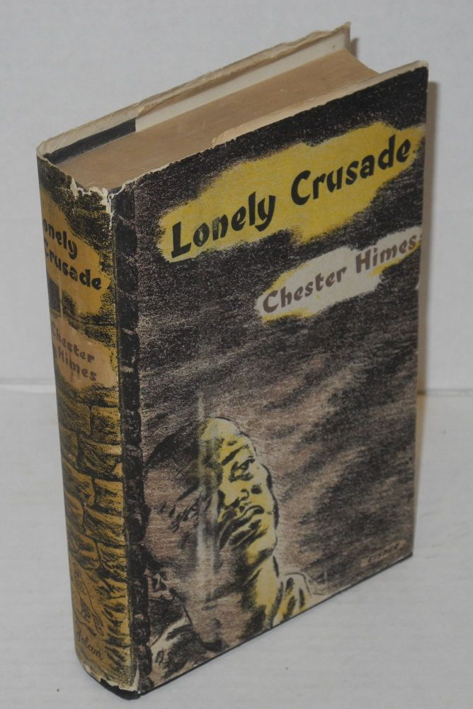 Lonely crusade. Chester B. Himes.