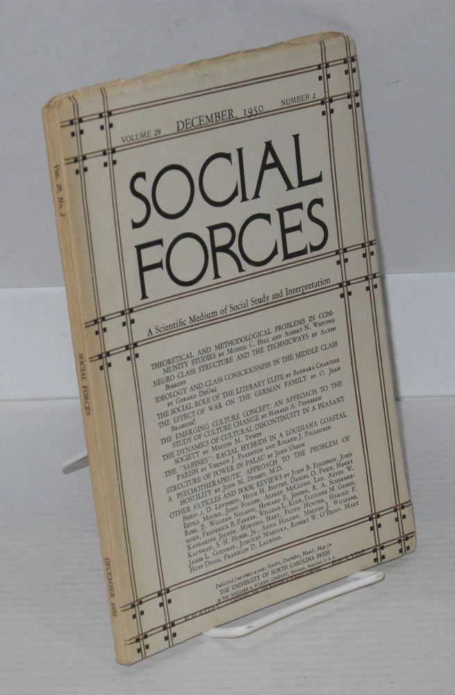 Social forces; volume 29, number 2, December, 1950 A Scientific Medium of Social Study and Interpretation