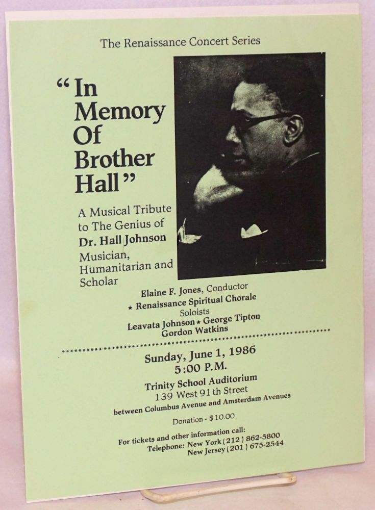 """"""" In memory of brother Hall""""; a musical tribute to the genius of Dr. Hall Johnson, ... Sunday, June 1, 1986, 5:00 p.m., Trinity School Auditorium. Hall Johnson."""