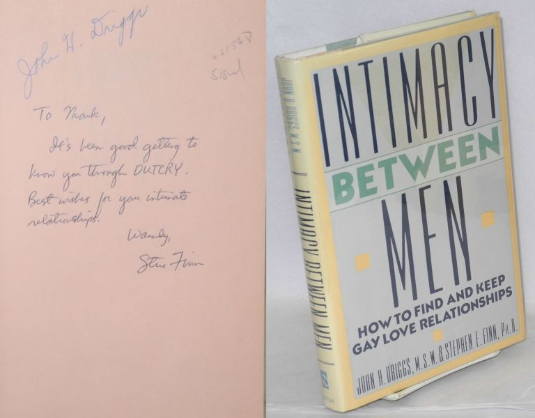 Intimacy between men; how to find and keep gay love relationships. John H. Driggs, Stephen E. Finn.