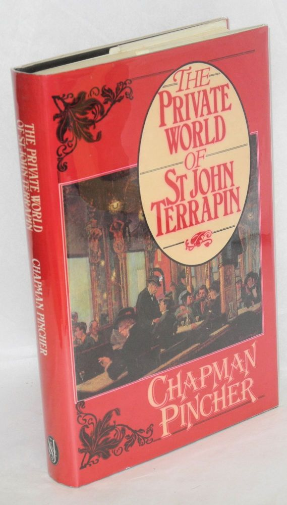 The private world of St John Terrapin; a novel of the Café Royal. Chapman Pincher.