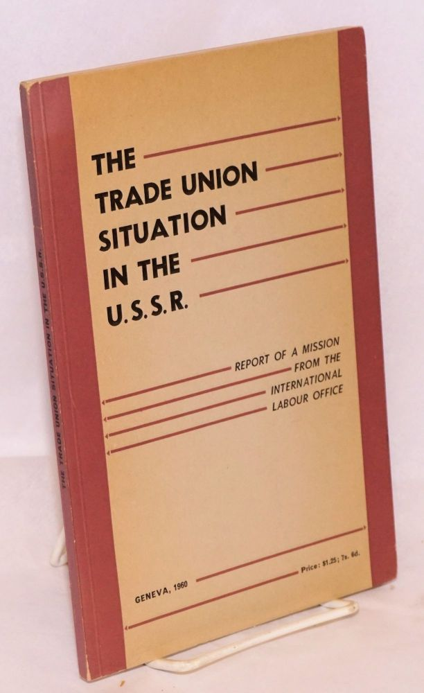The trade union situation in the U.S.S.R. International Labour Office.
