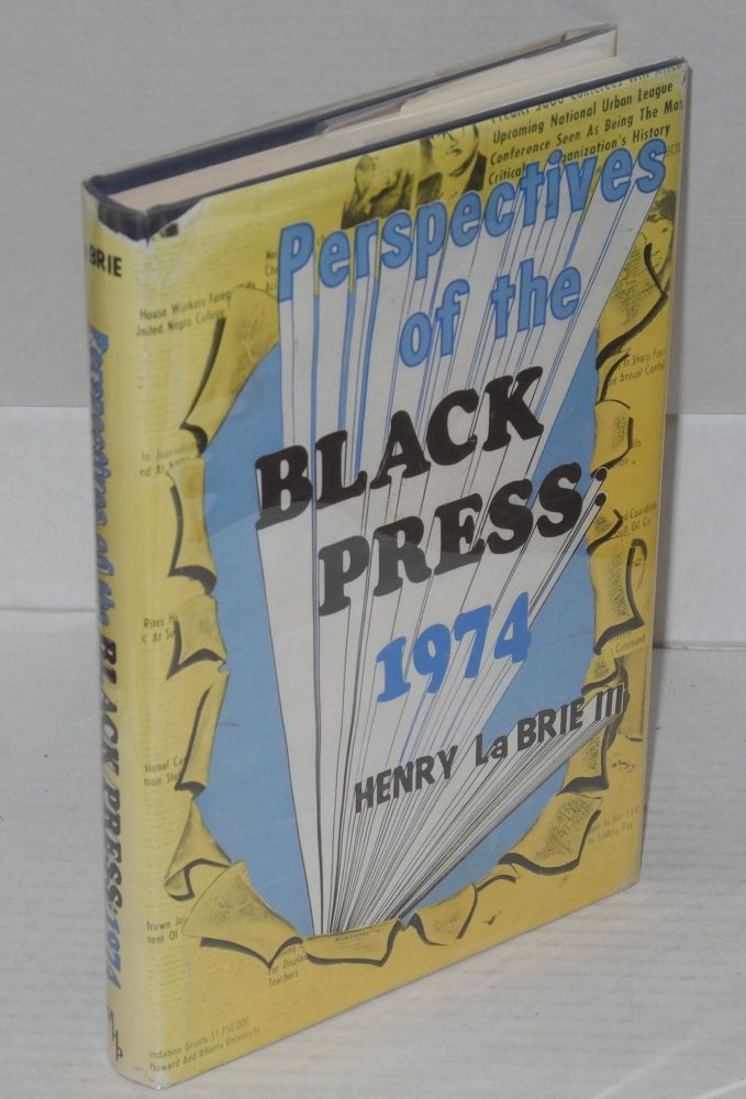 Perspectives of the black press: 1974. Henry G. III La Brie, ed.