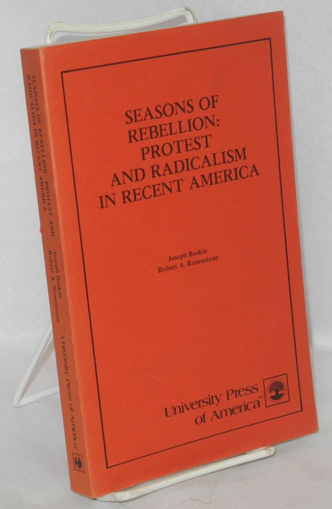 Seasons of rebellion, protest and radicalism in recent America. Joseph Boskin, eds Robert A. Rosentone.