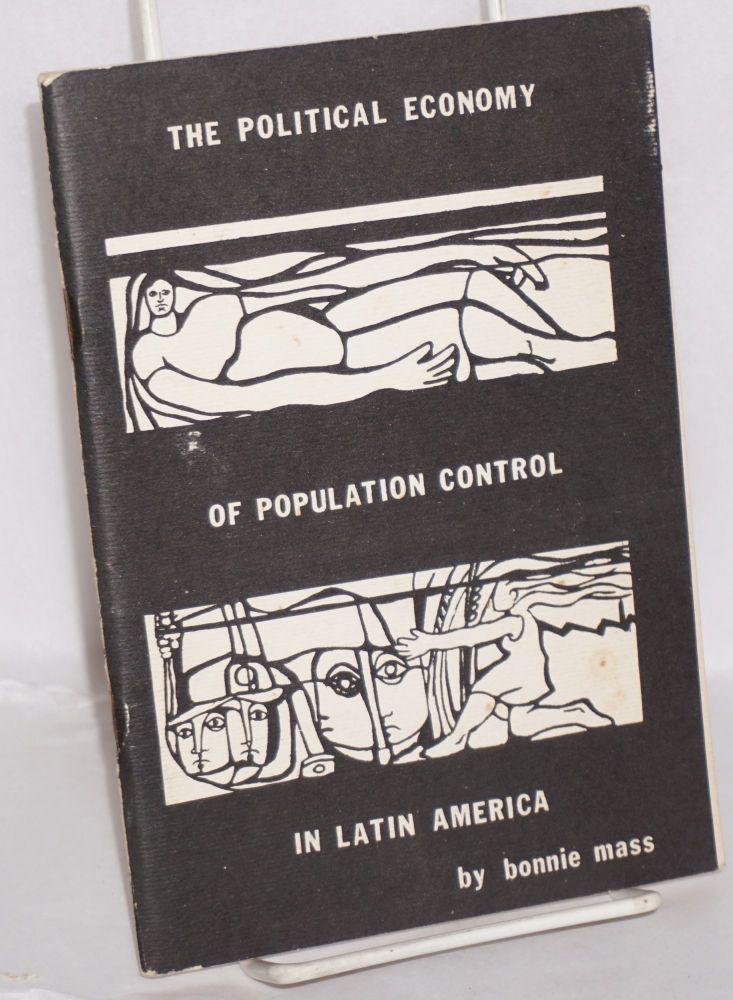The political economy of population control in Latin America. Bonnie Mass.