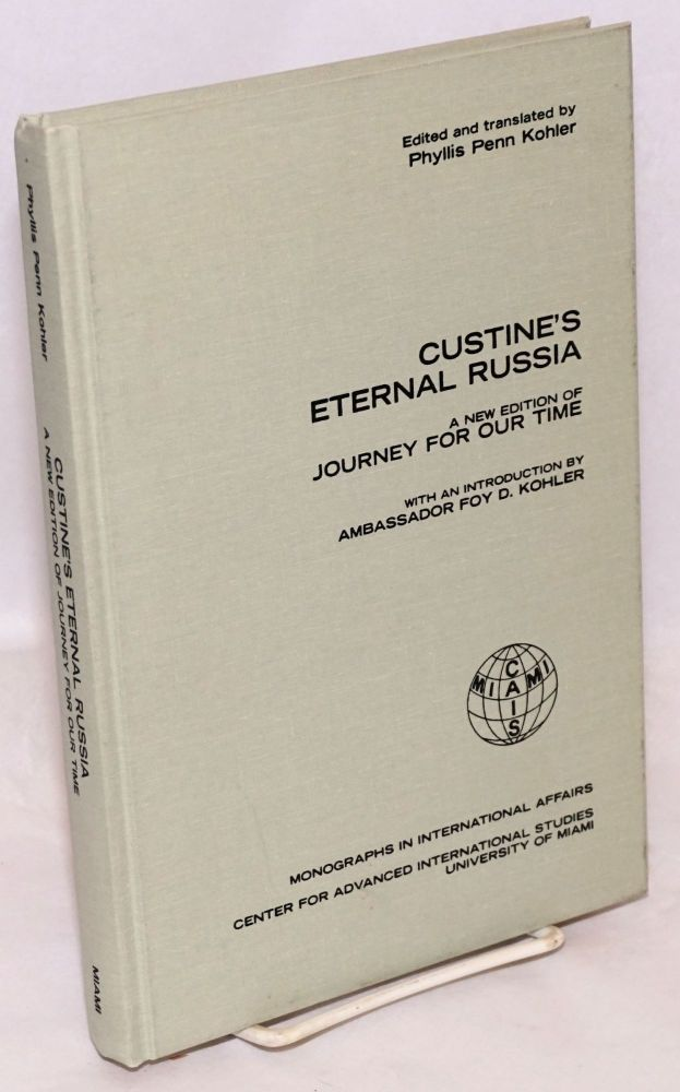 """Custine's eternal Russia: a new edition of """"Journey for Our Time"""" Phyllis Penn Marquis de Custine. Kohler."""