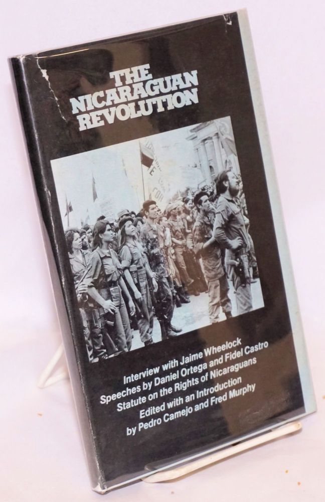 The Nicaraguan revolution, edited with an introduction by Pedro Camejo and Fred Murphy. Peter Camejo, eds Fred Murphy.