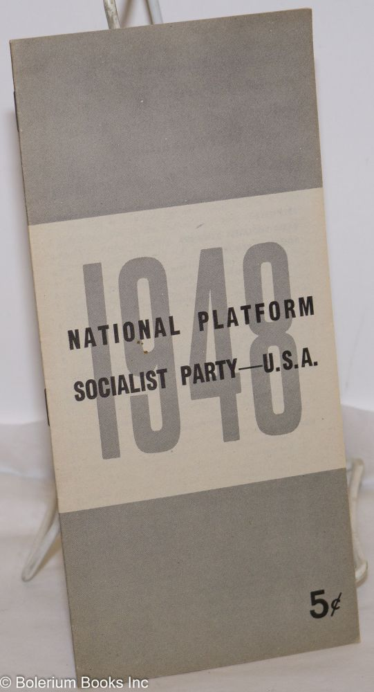 National platform of the Socialist Party adopted at the May 7-8-9 [1948] national convention at Reading, PA. Socialist Party.