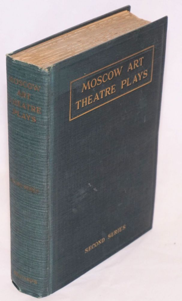The Moscow Art Theatre series of Russian plays. Oliver M. Sayler.
