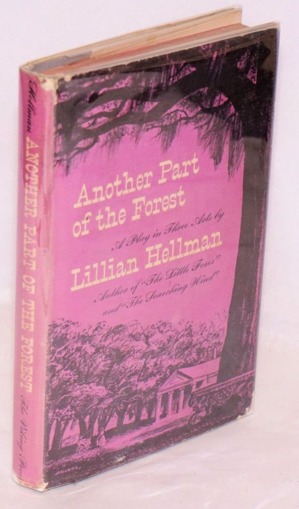 Another part of the forest; a play in three acts. Lillian Hellman.