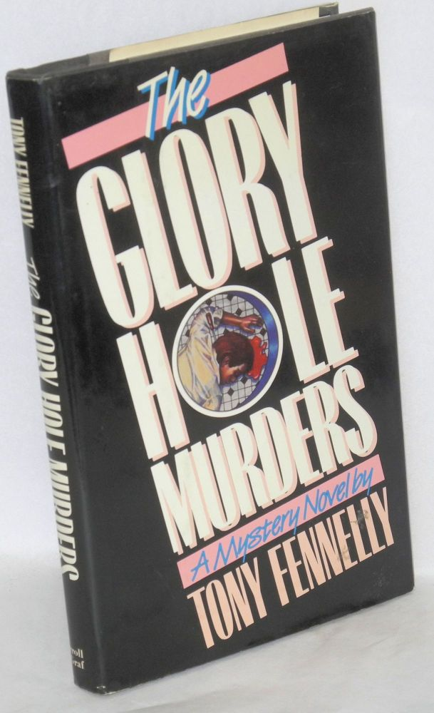 The glory hole murders. Tony Fennelly.