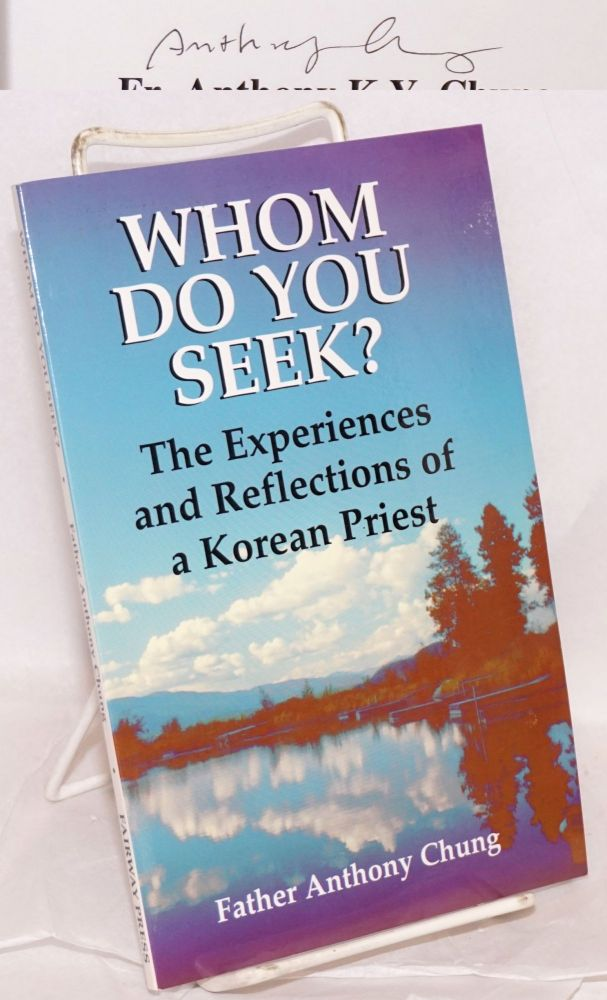 Whom do you seek? A Korean priest's deeply touching story. Anthony Chung