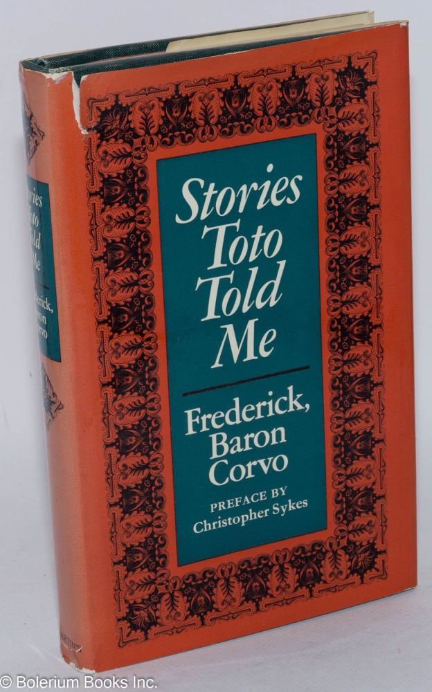 Stories Toto told me. Christopher Sykes, Frederick Rolfe Corvo, , Baron, a.
