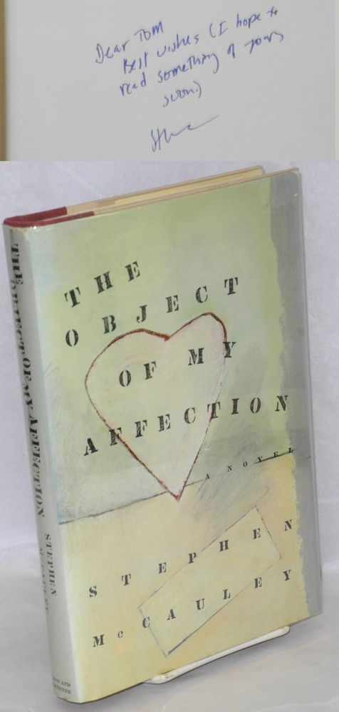 The object of my affection; a novel. Stephen McCauley.