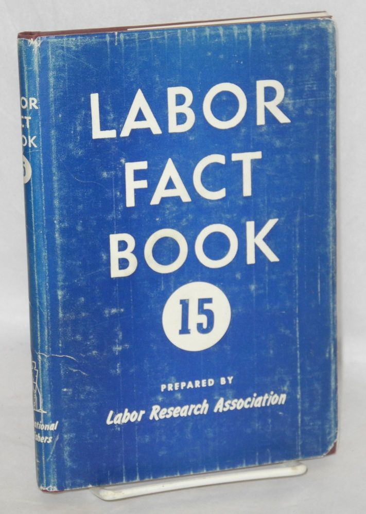 Labor fact book 15. Labor Research Association.